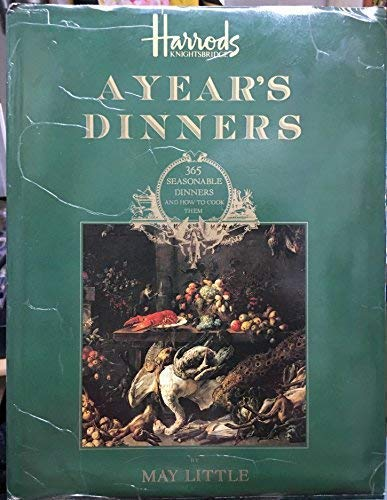 9781851706068: HARRODS KNIGHTSBRIDGE, A YEARS DINNERS: 365 SEASONABLE DINNERS AND HOW TO COOK THEM .