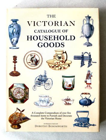 The Victorian Catalogue of Household Goods