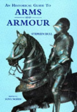 9781851707232: An Historical Guide to Arms and Armour