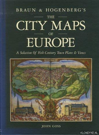 City Maps of Europe: A Selection of 16th Century Town Plans & Views