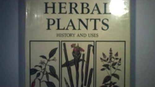 Herbal Plants: History and Uses: Evans, Mark