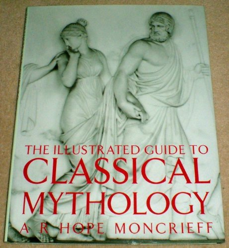 9781851708789: The Illustrated Guide to Classical Mythology