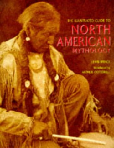 Illustrated Guide to North American Mythology: Lewis Spence