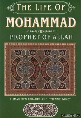 The Life of Mohammad, Prophet of Allah: Sliman Ben Ibrahim