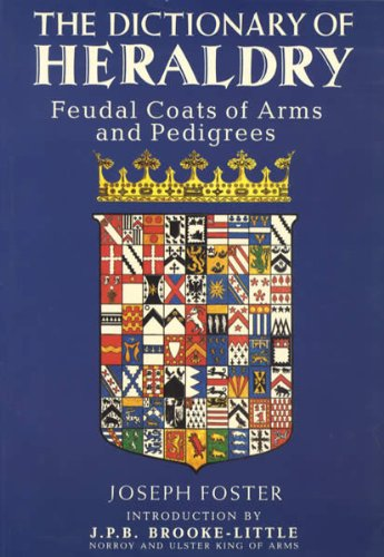 9781851709304: Dictionary of Heraldry, The: Feudal Coats of Arms and Pedigrees