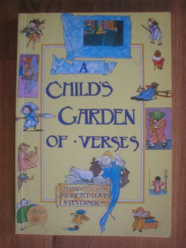 Child's Garden of Verses, A: Stevenson, Robert Louis