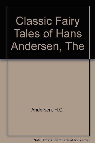 Classic Fairy Tales of Hans Andersen, The: H.C. Andersen, Joyce