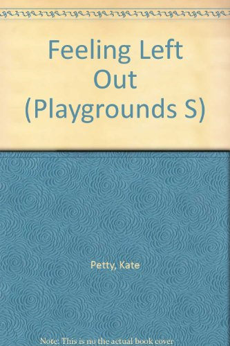 9781851709540: Feeling Left Out (Playgrounds S)