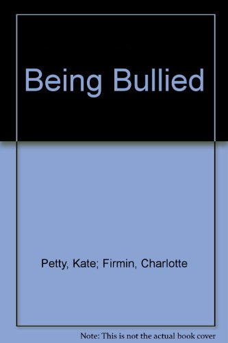 Being Bullied (Playgrounds S.): Petty, Kate and