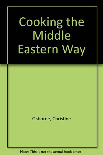 9781851710287: Cooking the Middle Eastern Way