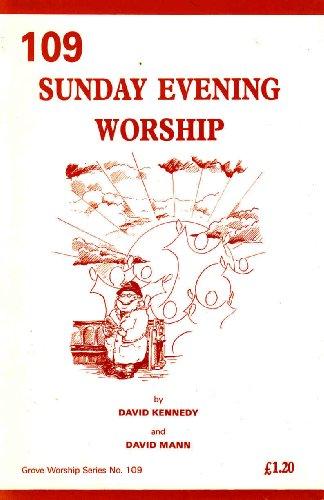 Sunday Evening Worship (Grove Worship Series No. 109): KENNEDY, David and David Mann