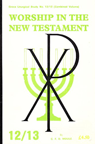 Worship in the New Testament (Joint Liturgical Studies) (1851741194) by Moule, C. F. D.