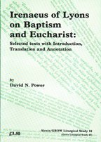 9781851741809: Irenaeus of Lyons on Baptism and Eucharist: Selected Texts with Introduction, Translation and Annotation (Joint Liturgical Studies)
