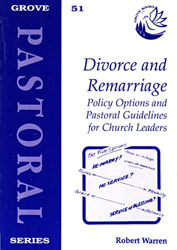 Divorce and Re-Marriage: Policy Options and Pastoral Guidelines for Church Leaders (1851742190) by Robert Warren