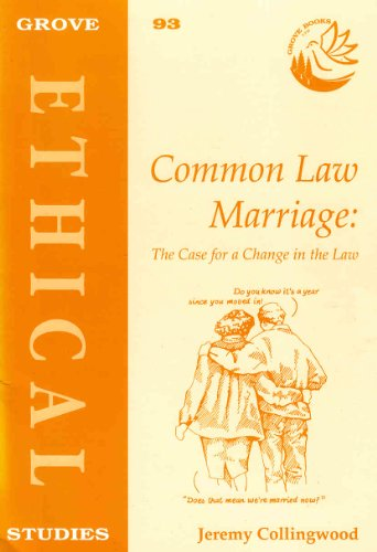 Common Law Marriage: The Case for a: Collingwood, Jeremy
