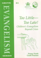 Too Little - Too Late: Children's Evangelism Beyond Crisis (Evangelism S.) (1851743669) by Penny Frank