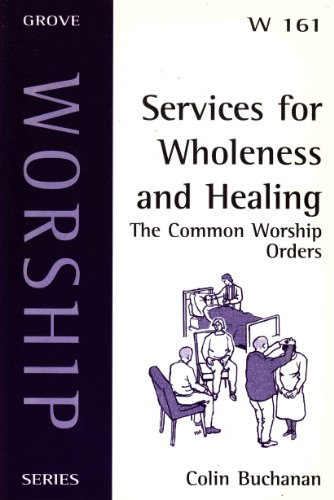 Services for Wholeness and Healing (Worship): Buchanan, Colin