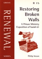 Restoring Broken Walls: A Prison Ministry Exposition of Isaiah 61 (Renewal): Ireson, Philip