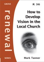 9781851747191: How To Develop Vision in the Local Church