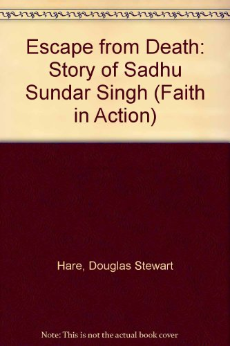 9781851750047: Escape from Death: Story of Sadhu Sundar Singh (Faith in Action)