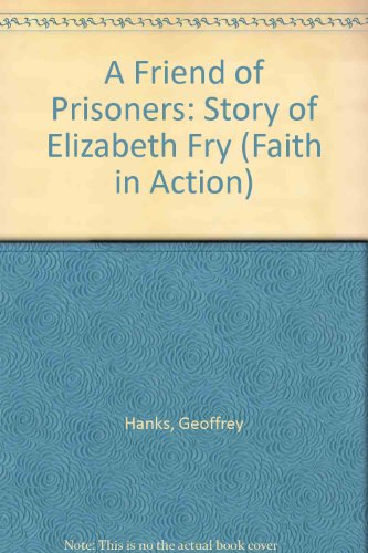 9781851750054: A Friend of Prisoners: Story of Elizabeth Fry (Faith in Action)