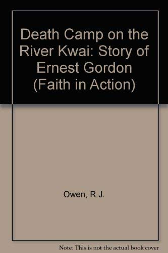 9781851750139: Death Camp on the River Kwai: Story of Ernest Gordon (Faith in Action)