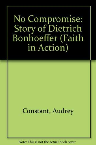9781851750146: No Compromise: Story of Dietrich Bonhoeffer (Faith in Action)