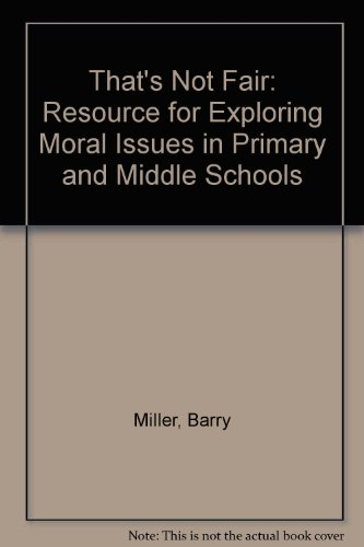 9781851750184: That's Not Fair: Resource for Exploring Moral Issues in Primary and Middle Schools