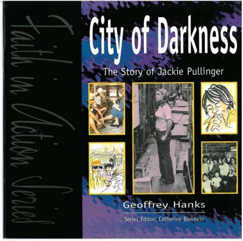 9781851751327: City of Darkness: Story of Jackie Pullinger (Faith in Action)