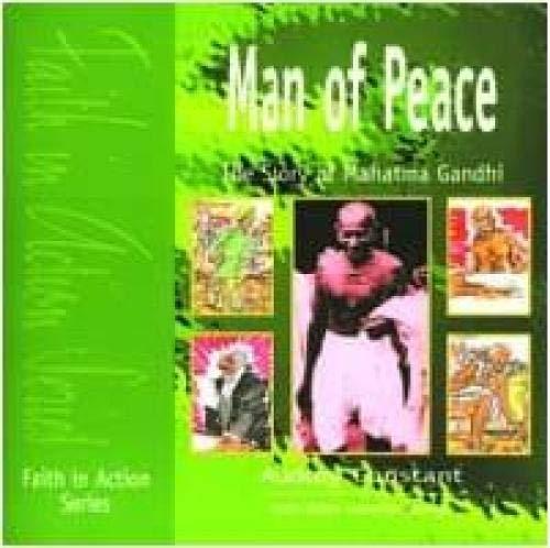 Man of Peace: The Story of Mahatma Gandhi (Faith in Action): Constant, Audrey; Platt, Brian