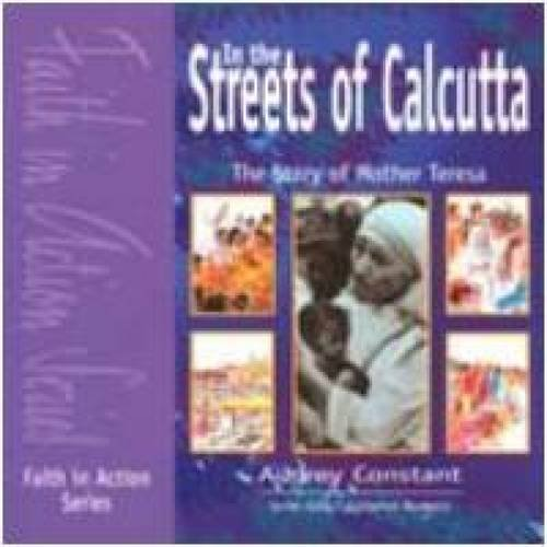 9781851751754: In the Streets of Calcutta: Story of Mother Teresa (Faith in Action)