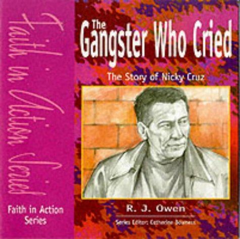9781851751945: The Gangster Who Cried - Pupil Book: The Story of Nicky Cruz (Faith in Action)