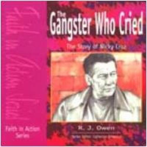 The Gangster Who Cried: Special Discount Pack: The Story of Nicky Cruz: Lynne Broadbent, John Logan...
