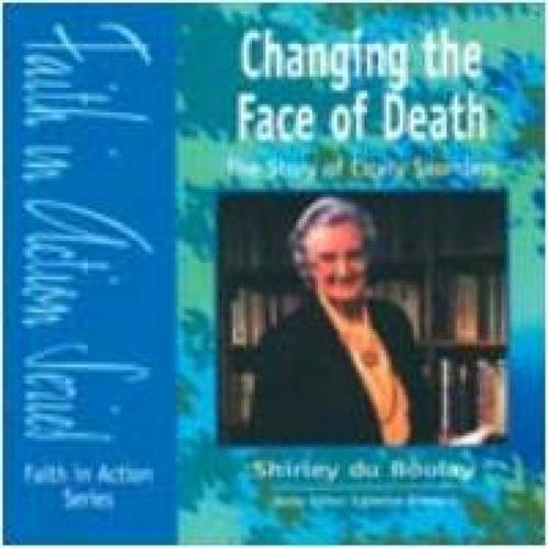 9781851752188: Changing the Face of Death: Special Discount Pack: The Story of Dame Cecily Saunders (Faith in Action)