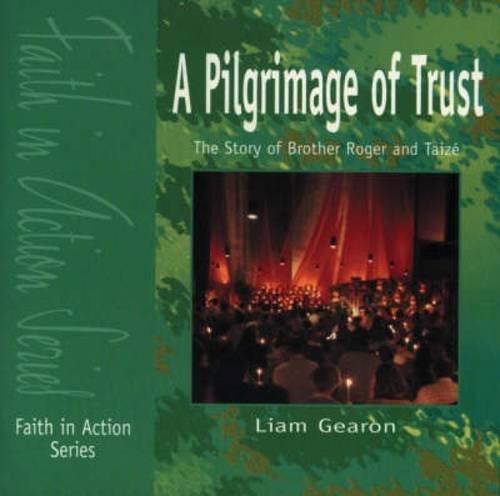 A Pilgrimage of Trust (Paperback): Liam Gearon