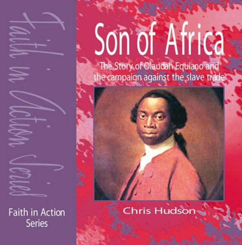 9781851753451: Son of Africa: The Story of Olaudah Equiano and the Campaign Against the Slave Trade