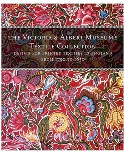9781851771158: Designs for Printed Textiles in England From 1750 to 1850 (The Victoria & Albert Museum's textile collection)