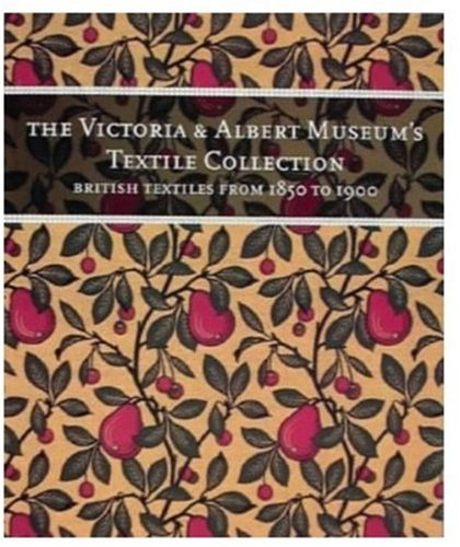 British Textile From 1850-1900 (The Victoria & Albert Museum's textile collection): Linda ...