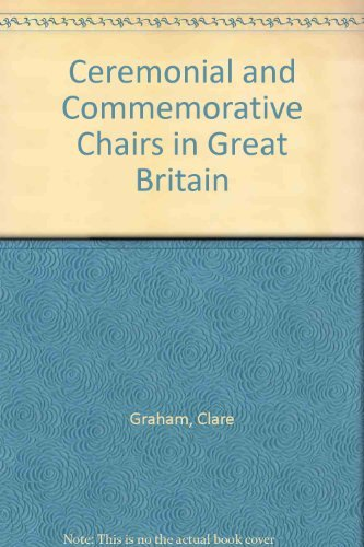 Ceremonial and Commemorative Chairs in Great Britain