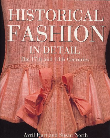9781851772575: Historical Fashion in Detail: The 17th and 18th Centuries
