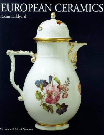 9781851772599: European Ceramics (V&A decorative arts series)