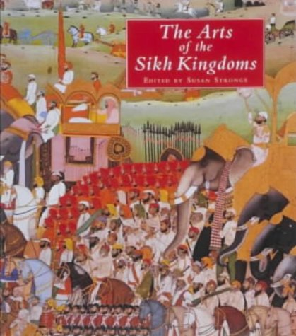 9781851772629: The Arts of the Sikh Kingdoms