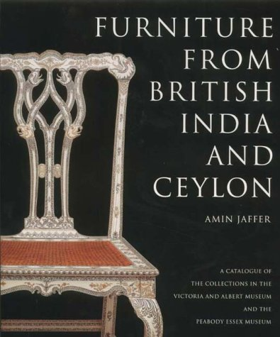 9781851773183: Furniture from British India and Ceylon: A Catalogue of the Collections in the V & A and the Peabody Essex Museum