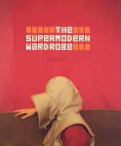 9781851773435: The Supermodern Wardrobe