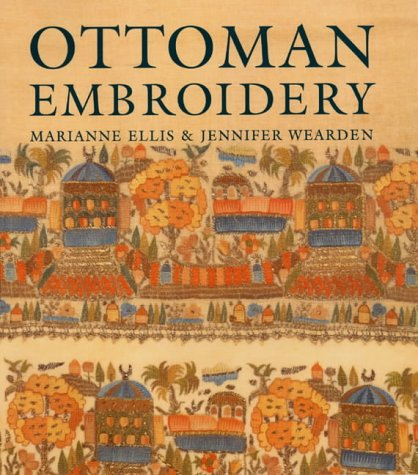 Ottoman Embroidery: Marianne Ellis and Jennifer Wearden