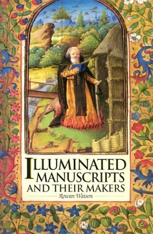 9781851773855: Illuminated Manuscripts and Their Makers