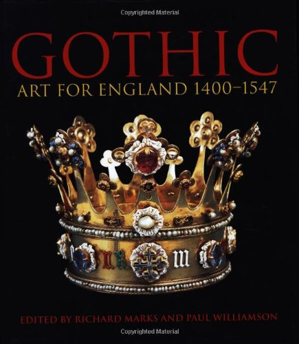 9781851774012: Gothic Art for England 1400-1547