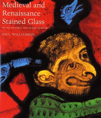 9781851774036: Medieval and Renaissance Stained Glass in the Victoria and Albert Museum