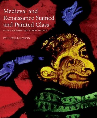 9781851774043: Medieval and Renaissance Stained Glass in the Victoria and Albert Museum