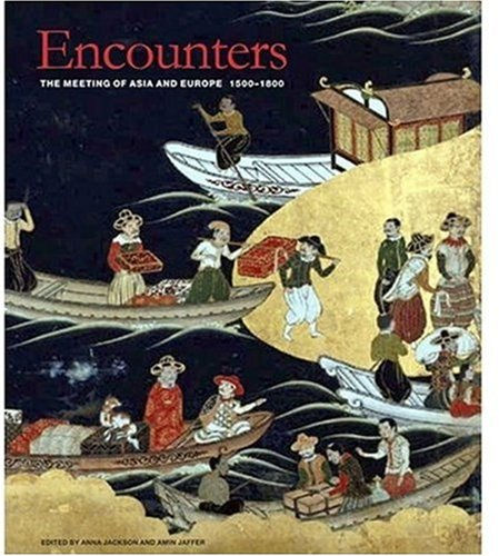 9781851774326: Encounters: The Meeting of Asia and Europe 1500 - 1800